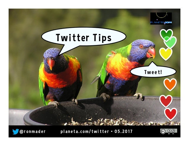 Twitter Tips _ Tweet! @ r o n made r • pl ane ta. wi k i space s. co m/ tw i tte r • 0 7. 2 0 16