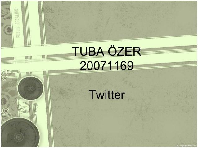 TUBA ÖZER 20071169 Twitter
