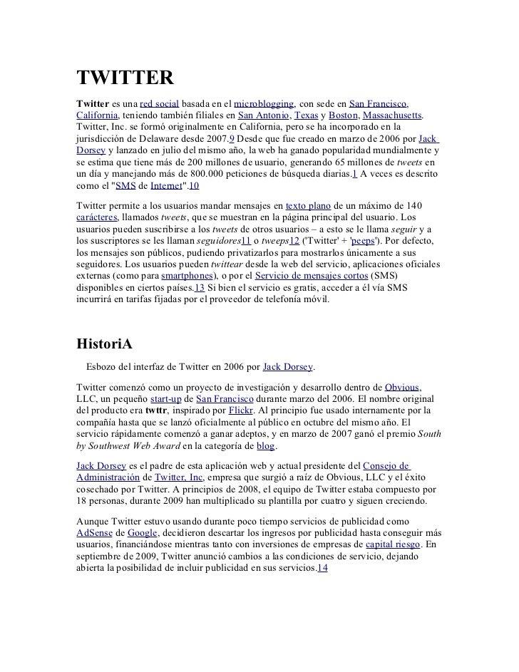 TWITTERTwitter es una red social basada en el microblogging, con sede en San Francisco,California, teniendo también filial...
