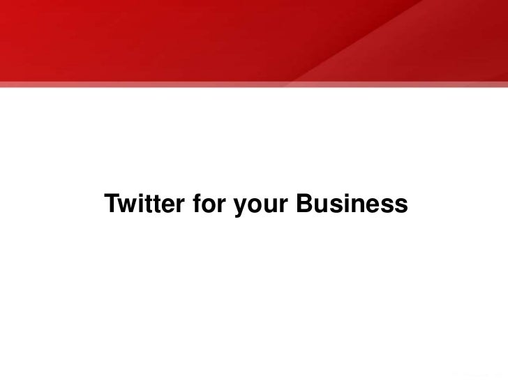 Twitter for your Business<br />