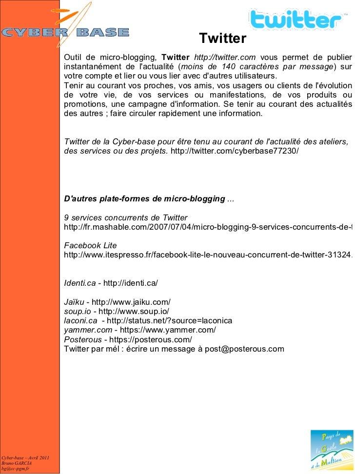 Twitter                          Outil de micro-blogging, Twitter http://twitter.com vous permet de publier               ...