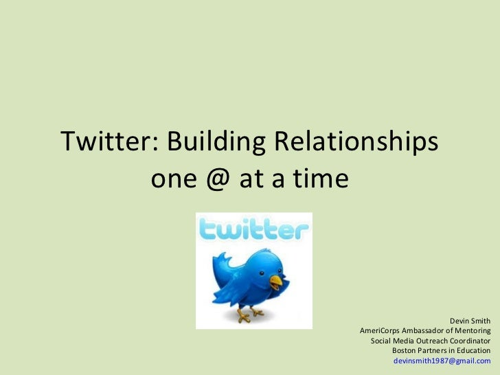 Twitter: Building Relationships one @ at a time