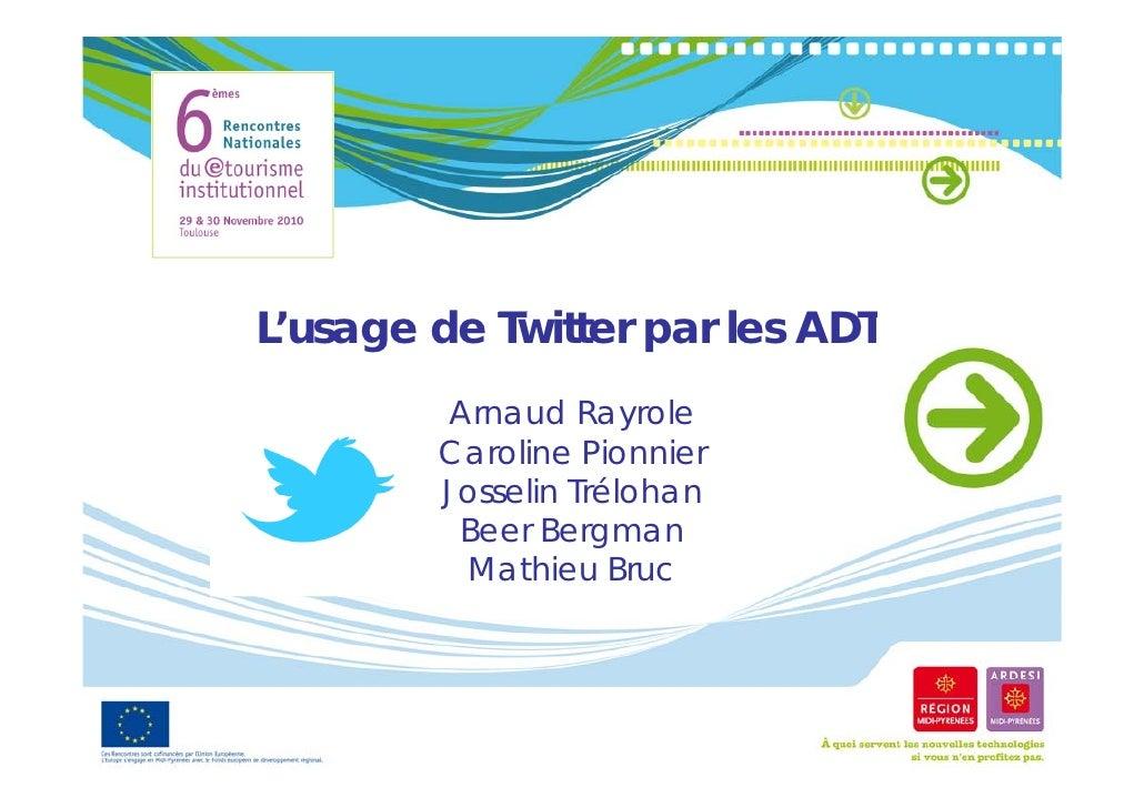 L'usage de Twitter par les ADTL'      d T itt        l        Arnaud Rayrole        A      dR      l        Caroline Pionn...