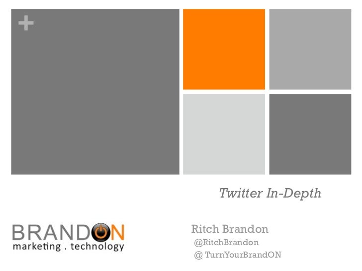 +        Twitter In-Depth    Ritch Brandon    @RitchBrandon    @ TurnYourBrandON