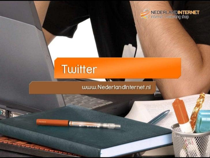 www.NederlandInternet.nlTwitter    www.NederlandInternet.nl