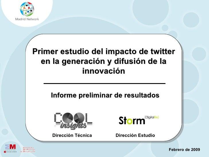 @madridnetwork / www.madridnetwork.orgPrimer estudio del impacto de twitter  en la generación y difusión de la            ...
