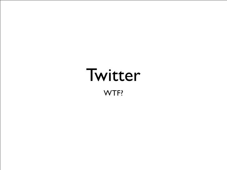 Twitter - An Intro