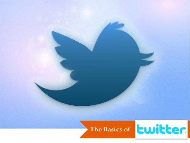 Twitter- The Basics