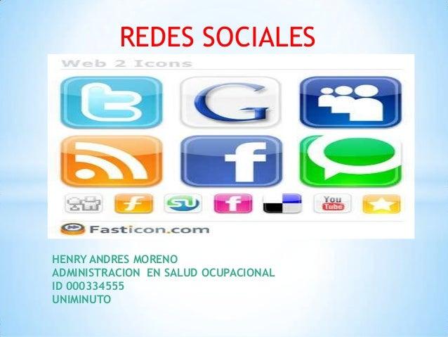 REDES SOCIALESHENRY ANDRES MORENOADMINISTRACION EN SALUD OCUPACIONALID 000334555UNIMINUTO