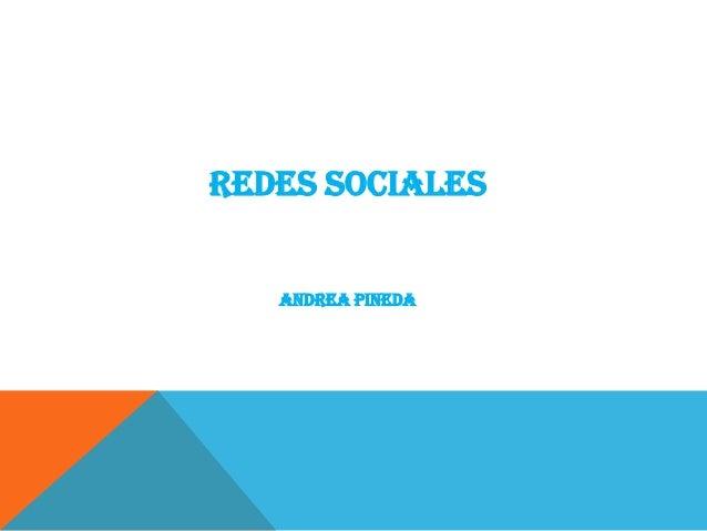 REDES SOCIALES   ANDREA PINEDA
