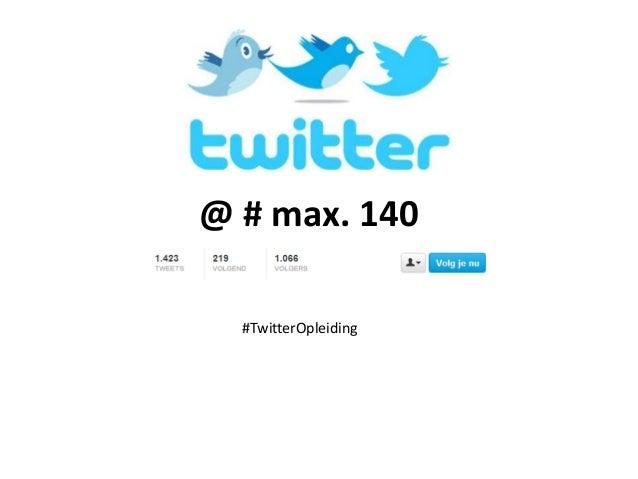 @ # max. 140#TwitterOpleiding