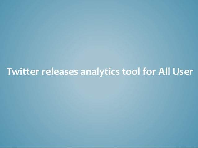 Twitter releases analytics tool for All User