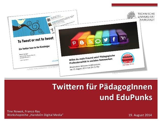 """Twi$ern  für  PädagogInnen  und  EduPunks  Tine  Nowak,  Franco  Rau  Workshopreihe  """"HandsOn  Digital  Media""""  19.  Augus..."""