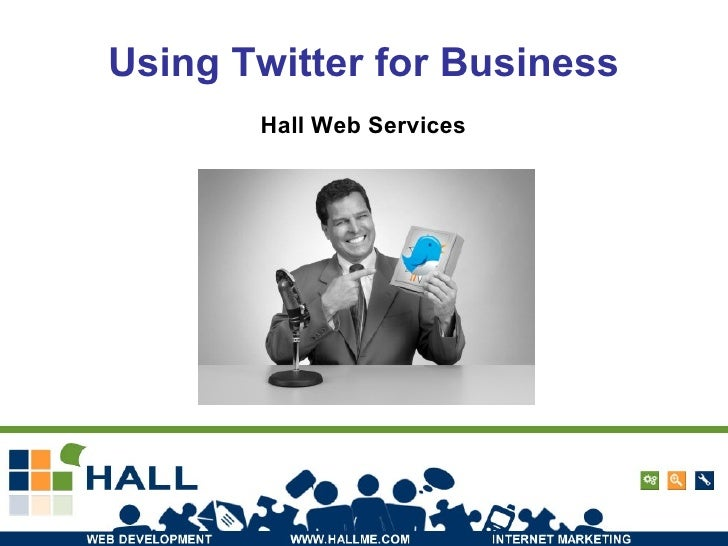 Using Twitter for Business Hall Web Services