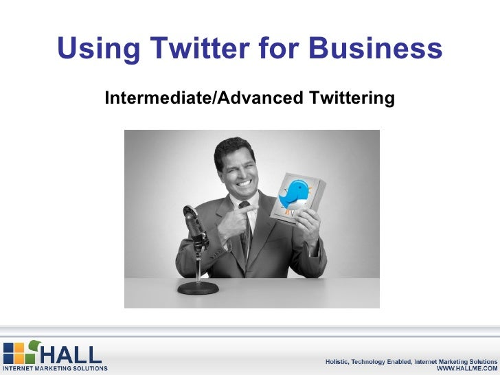 Using Twitter for Business Intermediate/Advanced Twittering