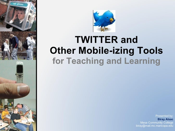 TWITTER and Other Mobile-izing Tools  for Teaching and Learning
