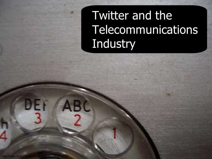 Twitter and the                                                     Telecommunications                                    ...