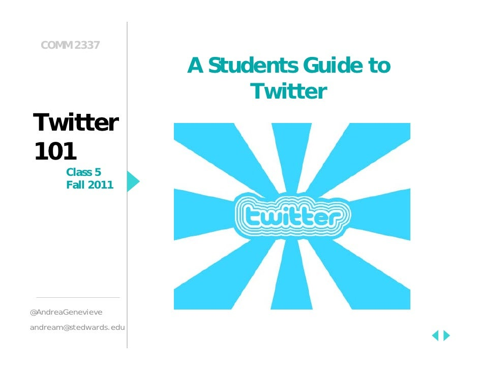 COMM 2337                        A Students Guide to                              TwitterTwitter101        Class 5        ...