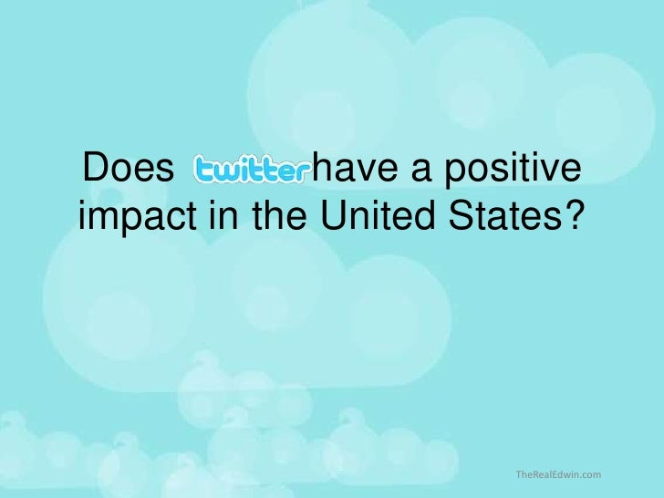 Does            have a positive impact in the United States?<br />TheRealEdwin.com<br />