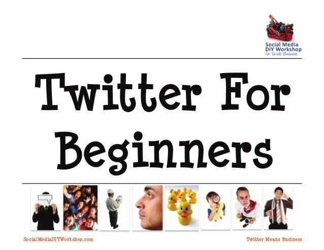 Twitter For Beginners SocialMediaDIYWorkshop.com  Twitter Means Business