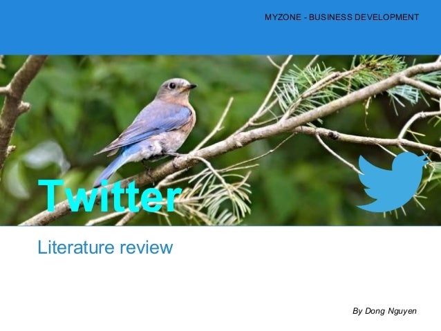 TwitterLiterature reviewMYZONE - BUSINESS DEVELOPMENTBy Dong Nguyen