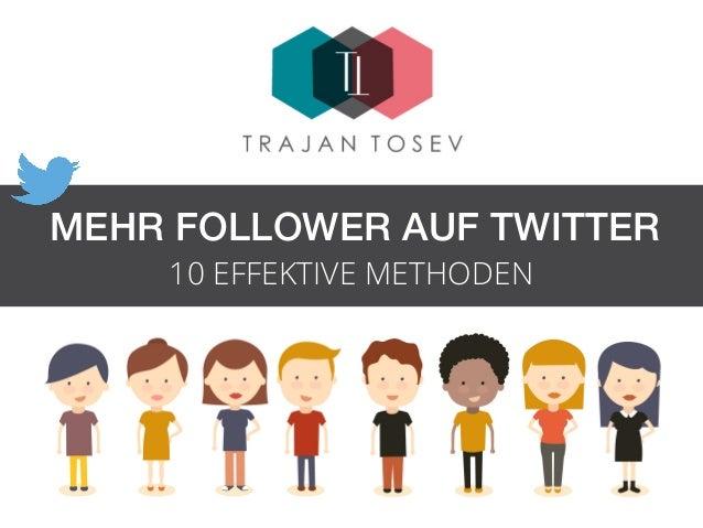 10 EFFEKTIVE METHODEN MEHR FOLLOWER AUF TWITTER!