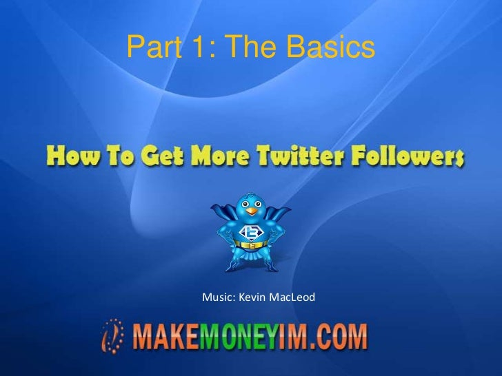 Part 1: The Basics<br />Music: Kevin MacLeod<br />