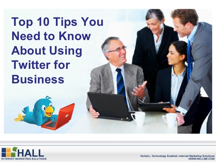 Top 10 Tips You Need to Know About Using Twitter for Business