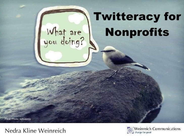 Twitteracy for Nonprofits Nedra Kline Weinreich Flickr Photo: spbuenno