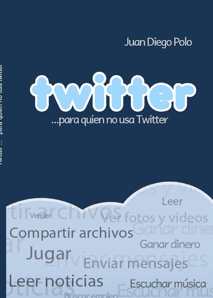 Twitter para quien no usa twitter...
