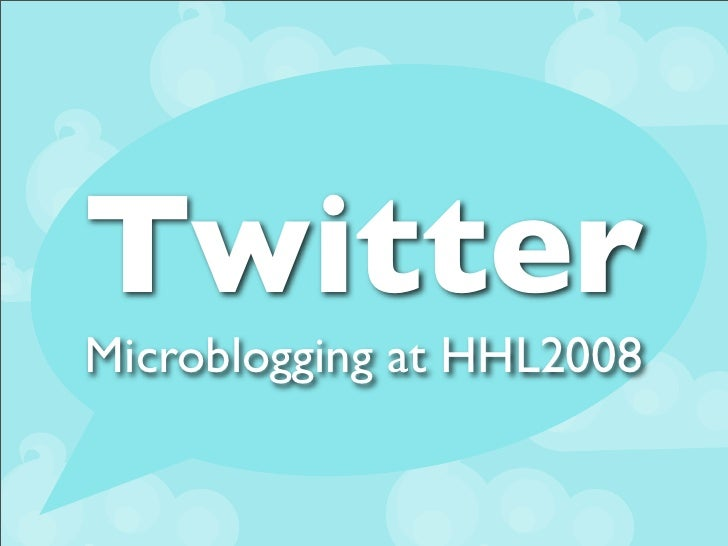 Twitter Microblogging at HHL2008