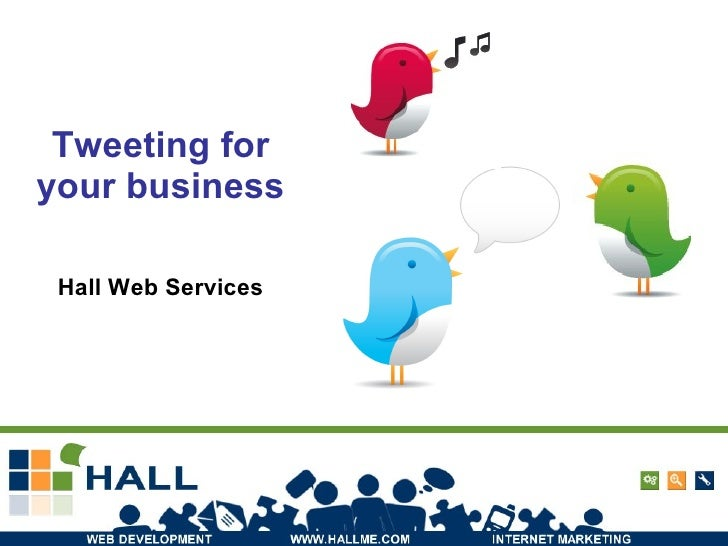 Tweeting for your business Hall Web Services