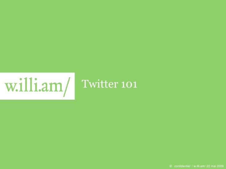 Twitter 101 - by Matyas Gabor, w.illi.am/