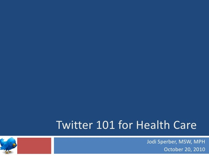 Twitter 101 for healthcare