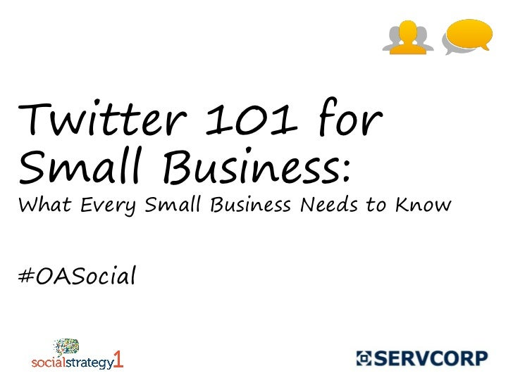 Twitter 101 forSmall Business:What Every Small Business Needs to Know#OASocial