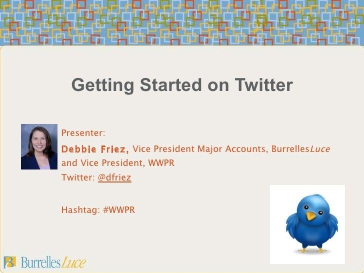 WWPR Presentation: Twitter Basics