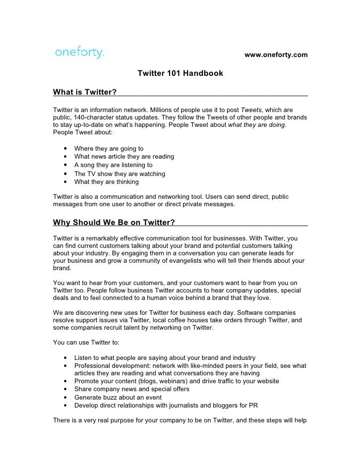 www.oneforty.com                               Twitter 101 Handbook  What is Twitter?  Twitter is an information network. ...