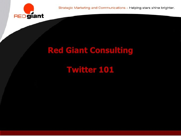 Red Giant Consulting      Twitter 101