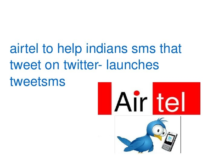 airtel to help indians sms that tweet on twitter- launches tweetsms