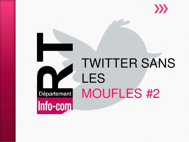 TWITTER SANSLESMOUFLES #2