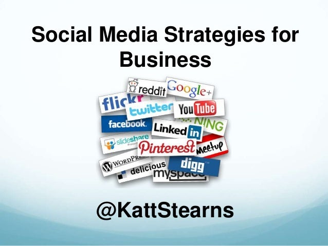 Social Media Strategies for Business @KattStearns