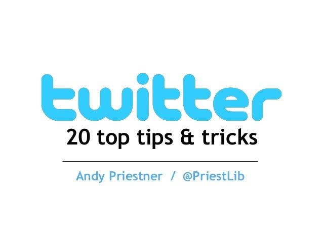 Twitter 20 Top Tips & Tricks