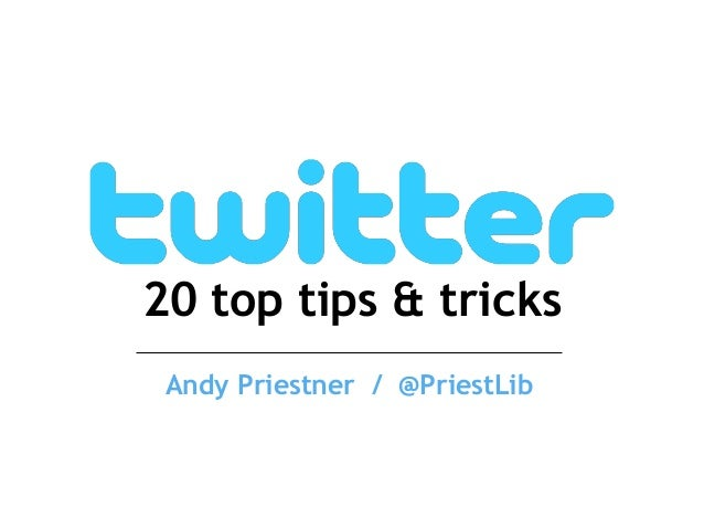 Twitter 20 tips and tricks