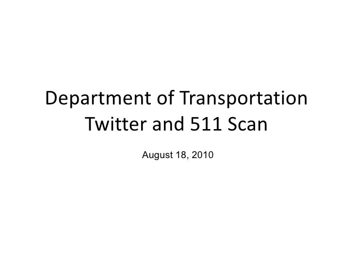 Department of Transportation Twitter and 511 Scan August 18, 2010