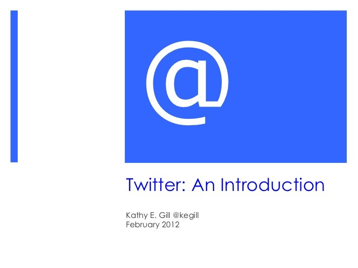 Twitter, An Introduction