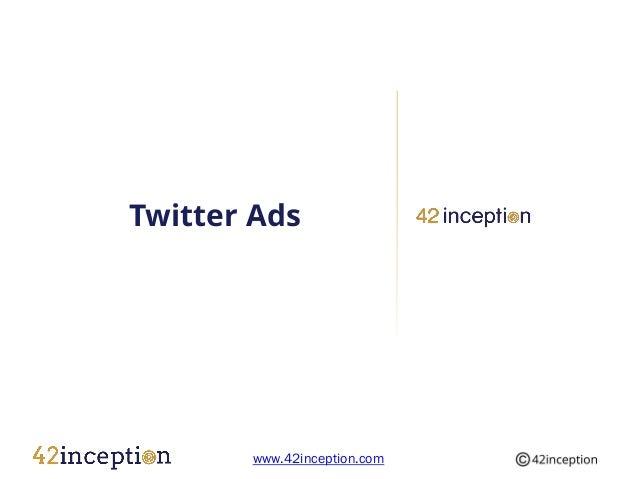 Twitter Ads       www.42inception.com