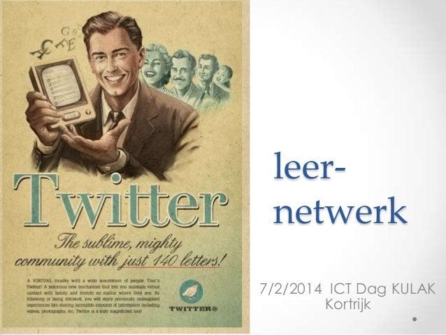 leernetwerk 7/2/2014 ICT Dag KULAK Kortrijk