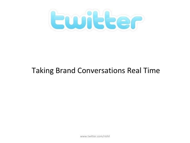 <ul><li>Taking Brand Conversations Real Time </li></ul>