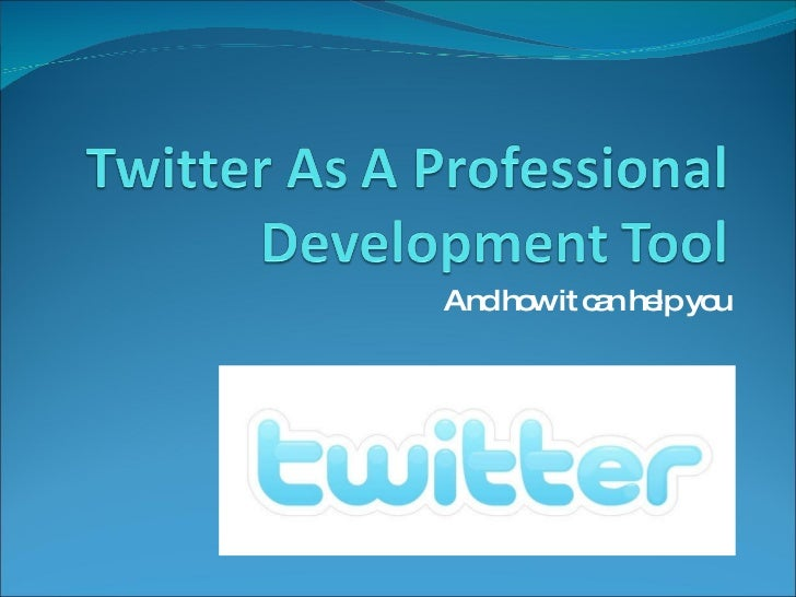 Twitter As A Professional Development Tool