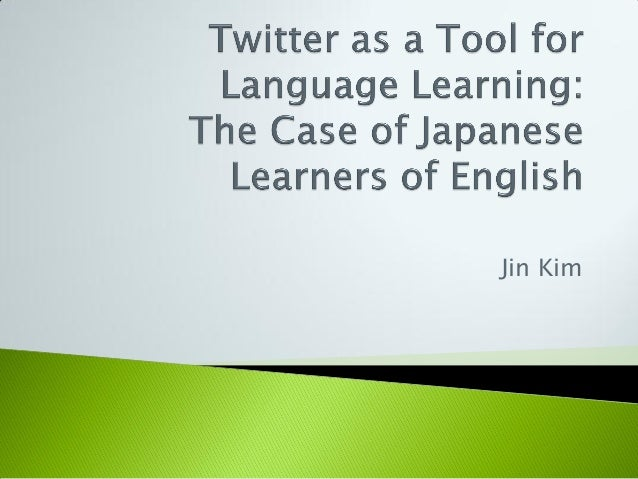 Twitter as a tool for language learning, jin